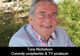 Tony Nicholson – Comedy scriptwriter & TV producer